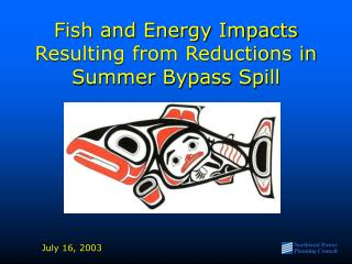 Fish and Energy Impacts Resulting from Reductions in Summer Bypass Spill