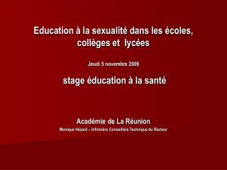 Education   la sexualit  dans les  coles, coll ges et  lyc es  Jeudi 5 novembre 2009   stage  ducation   la sant