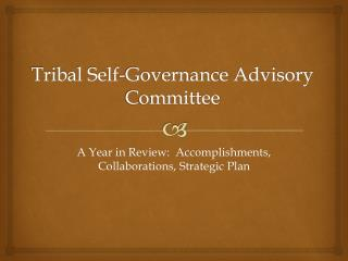 Tribal Self-Governance Advisory Committee