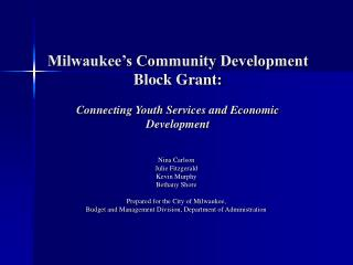 Milwaukee s Community Development Block Grant:  Connecting Youth Services and Economic Development