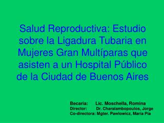 Salud Reproductiva: Estudio sobre la Ligadura Tubaria en Mujeres Gran Mult paras que asisten a un Hospital P blico de la