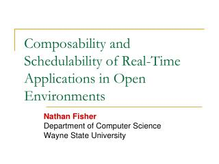 Composability and Schedulability of Real-Time Applications in Open Environments