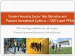 Student Housing Sector Vital Statistics and Passive Investment Options   REITs and PPMs