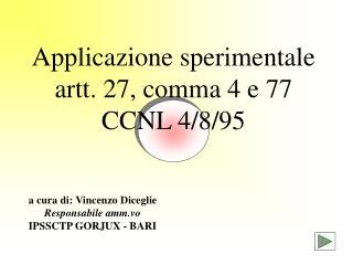 Applicazione sperimentale  artt. 27, comma 4 e 77 CCNL 4