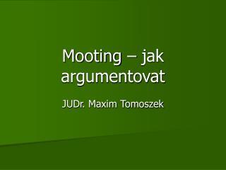 Mooting   jak argumentovat