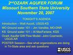 2nd OZARK AQUFER FORUM Missouri Southern State University November 20, 2007