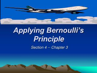 Applying Bernoulli s Principle