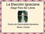 La Elecci n Ignaciana Elegir Para Ser Libres