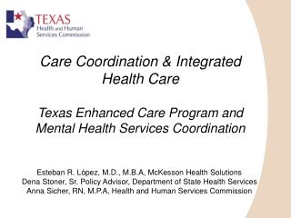 Esteban R. L pez, M.D., M.B.A, McKesson Health Solutions Dena Stoner, Sr. Policy Advisor, Department of State Health Ser