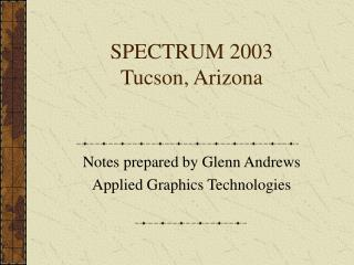 SPECTRUM 2003 Tucson, Arizona