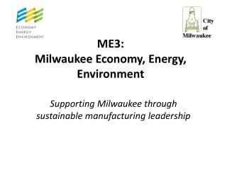ME3: Milwaukee Economy, Energy, Environment