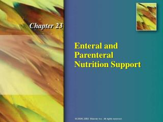 Chapter 15 Enteral and Parenteral Nutrition Support |Enternal Nutrition Support