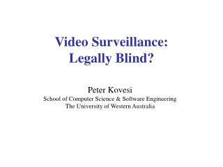 Video Surveillance: Legally Blind