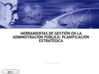 HERRAMIENTAS DE GESTI N EN LA ADMINISTRACI N P BLICA: PLANIFICACI N ESTRAT GICA