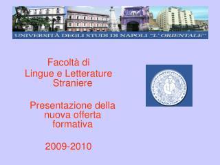 Facolt  di Lingue e Letterature Straniere     Presentazione della nuova offerta formativa  2009-2010