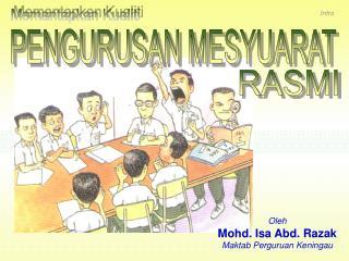 Oleh  Mohd. Isa Abd. Razak Maktab Perguruan Keningau