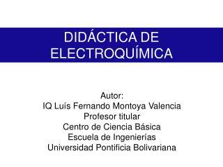 DID CTICA DE  ELECTROQU MICA