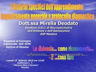 Dott.ssa Mirella Deodato Direttore U.O.C. di Neuropsichiatria  dell Infanzia e dell Adolescenza ASP Messina