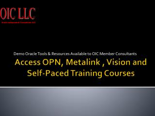 Access OPN, Metalink , Vision and Self-Paced Training Courses