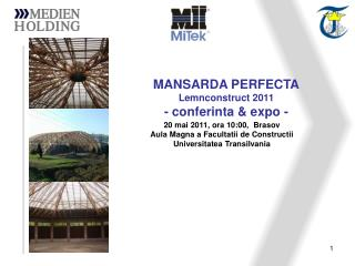 20 mai 2011, ora 10:00,  Brasov Aula Magna a Facultatii de Constructii Universitatea Transilvania