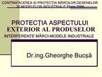 CONTRAFACEREA SI PROTECTIA MARCILOR,DESENELOR SI MODELELOR INDUSTRIALE,Eforie,2006   PROTECTIA ASPECTULUI EXTERIOR AL PR