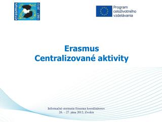 Erasmus Centralizovan  aktivity