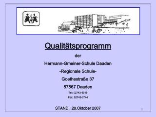 Qualit tsprogramm  der  Hermann-Gmeiner-Schule Daaden -Regionale Schule- Goethestra e 37 57567 Daaden Tel: 02743-6015 Fa