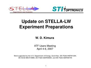 Update on STELLA-LW Experiment Preparations