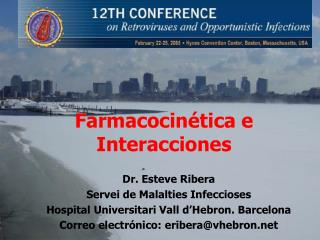 Dr. Esteve Ribera Servei de Malalties Infeccioses Hospital Universitari Vall d Hebron. Barcelona Correo electr nico: eri