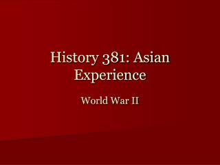 History 381: Asian Experience
