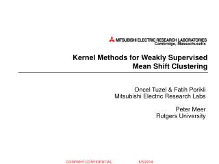 Kernel Methods for Weakly Supervised  Mean Shift Clustering