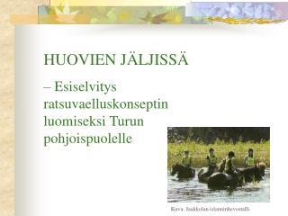 HUOVIEN J LJISS    Esiselvitys ratsuvaelluskonseptin luomiseksi Turun pohjoispuolelle