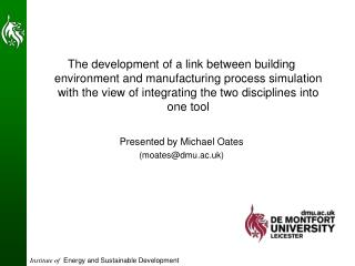 The development of a link between building environment and manufacturing process simulation with the view of integrating