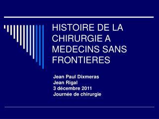 HISTOIRE DE LA CHIRURGIE A MEDECINS SANS FRONTIERES