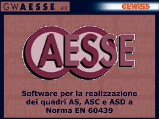 Software per la realizzazione dei quadri AS, ASC e ASD a Norma EN 60439