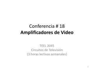 Conferencia  18 Amplificadores de Video