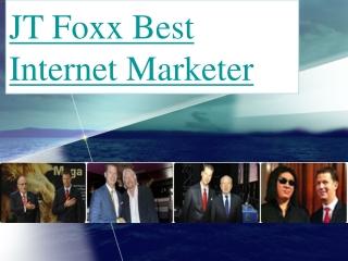 JT Foxx Best Internet Marketer