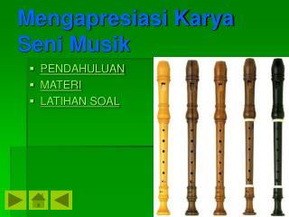 Mengapresiasi Karya Seni Musik