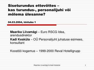 Siseturundus ettev ttes    kas turundus-, personalijuhi v i m lema  lesanne  04.03.2004, t  tuba 1
