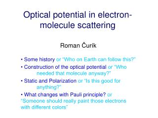 Optical potential in electron-molecule scattering
