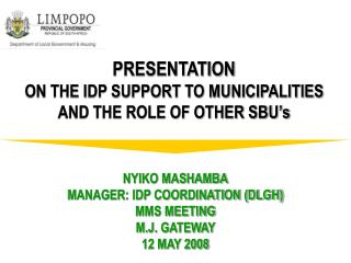 PRESENTATION  ON THE IDP SUPPORT TO MUNICIPALITIES AND THE ROLE OF OTHER SBU s