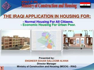 - Normal Housing For All Citizens. - Economic Housing For Urban Poor.