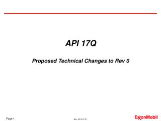 API 17Q   Proposed Technical Changes to Rev 0