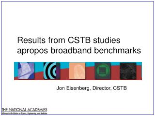 Results from CSTB studies apropos broadband benchmarks