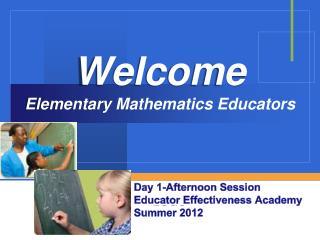 Welcome Elementary Mathematics Educators