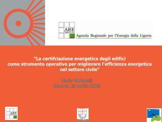 La certifciazione energetica degli edifici come strumento operativo per migliorare l efficienza energetica nel settore