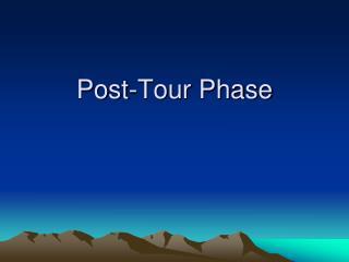 Post-Tour Phase