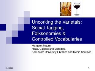 Uncorking the Varietals: Social Tagging, Folksonomies   Controlled Vocabularies