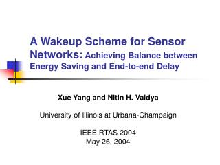 A Wakeup Scheme for Sensor Networks: Achieving Balance between  Energy Saving and End-to-end Delay