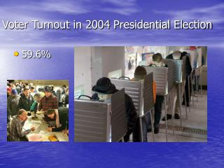 Voter Turnout in 2004 Presidential Election
